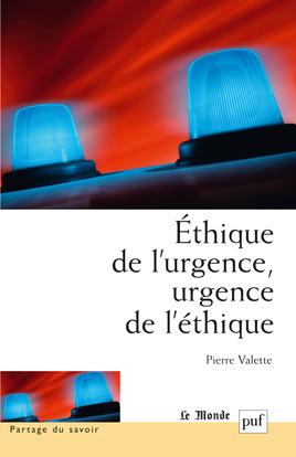 IAD - ETHIQUE DE L'URGENCE, URGENCE DE L'ETHIQUE