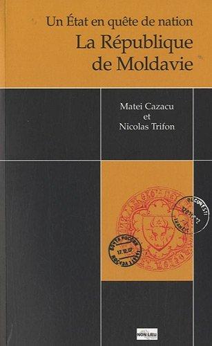 UN ETAT EN QUETE DE NATION : LA MOLDAVIE