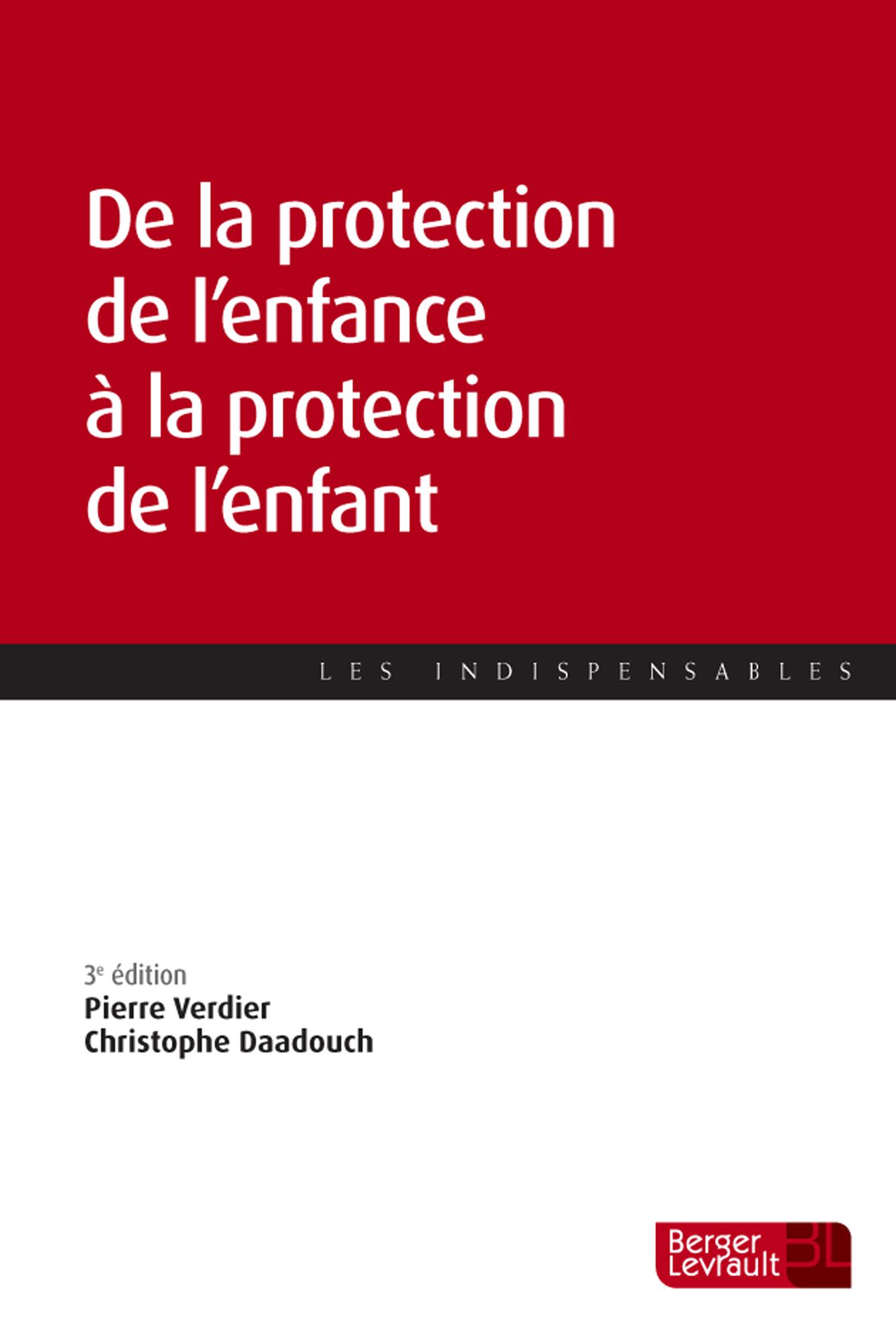 DE LA PROTECTION DE L'ENFANCE A LA PROTECTION DE L'ENFANT (3E ED)
