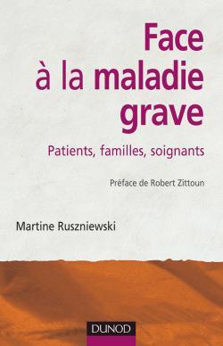 FACE A LA MALADIE GRAVE - PATIENTS FAMILLES SOIGNANTS