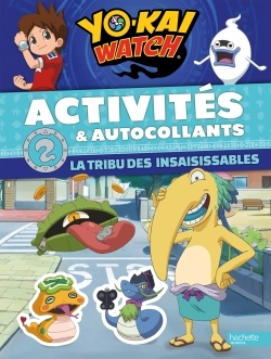 YO-KAI WATCH - ACTIVITES ET AUTOCOLLANTS-INSAISISSABLES