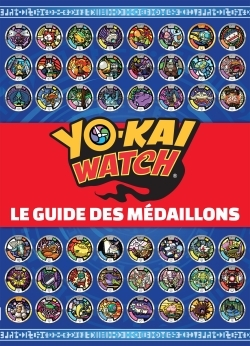 YO-KAI WATCH - GUIDE DES MEDAILLONS