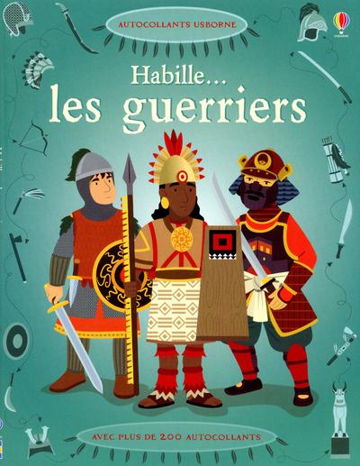HABILLE... LES GUERRIERS - AUTOCOLLANTS USBORNE