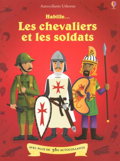 HABILLE... : LES CHEVALIERS ET LES SOLDATS - VOLUME COMBINE