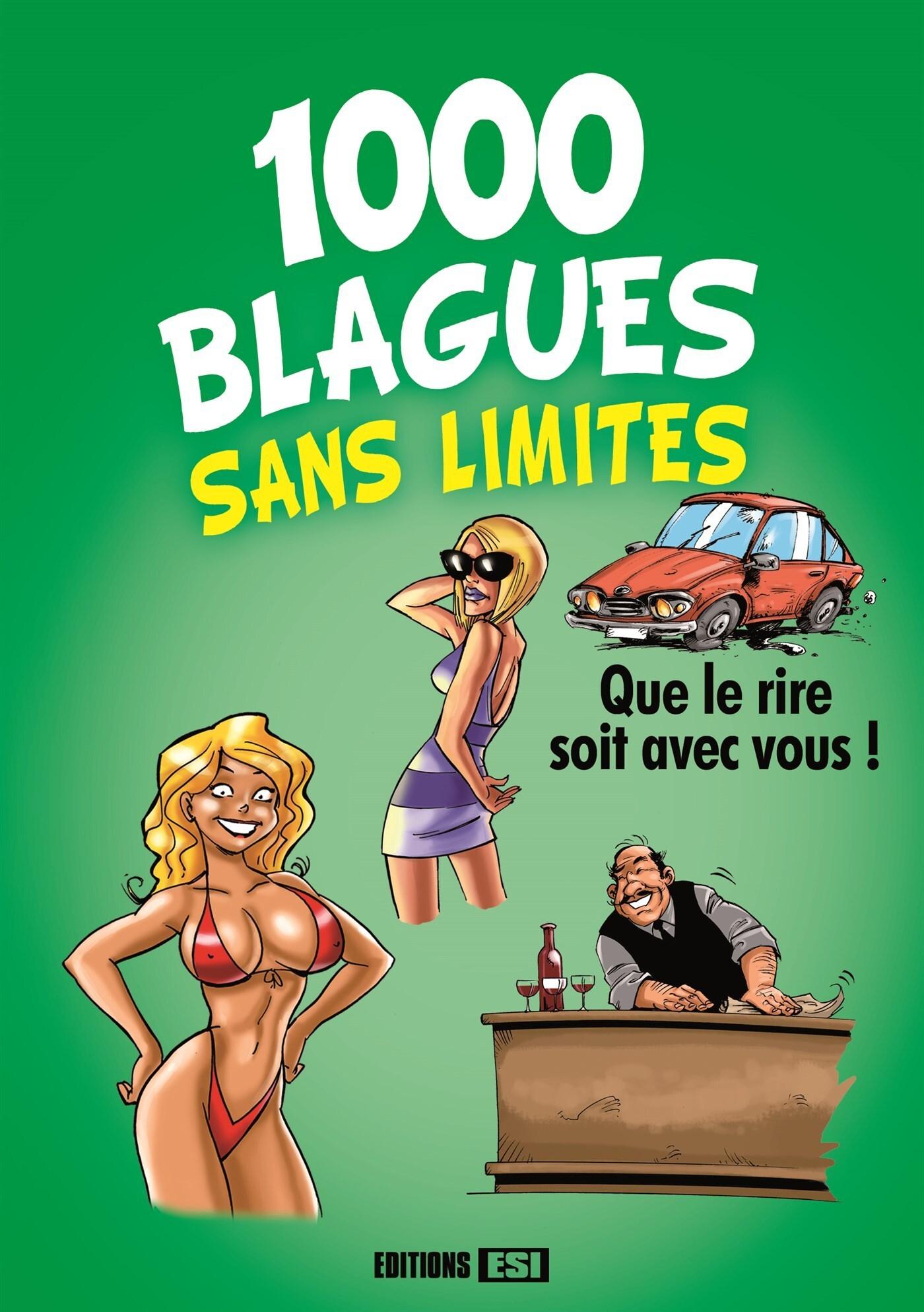 1000 BLAGUES SANS LIMITES QUE LE RIRE SOIT AVEC VOUS !