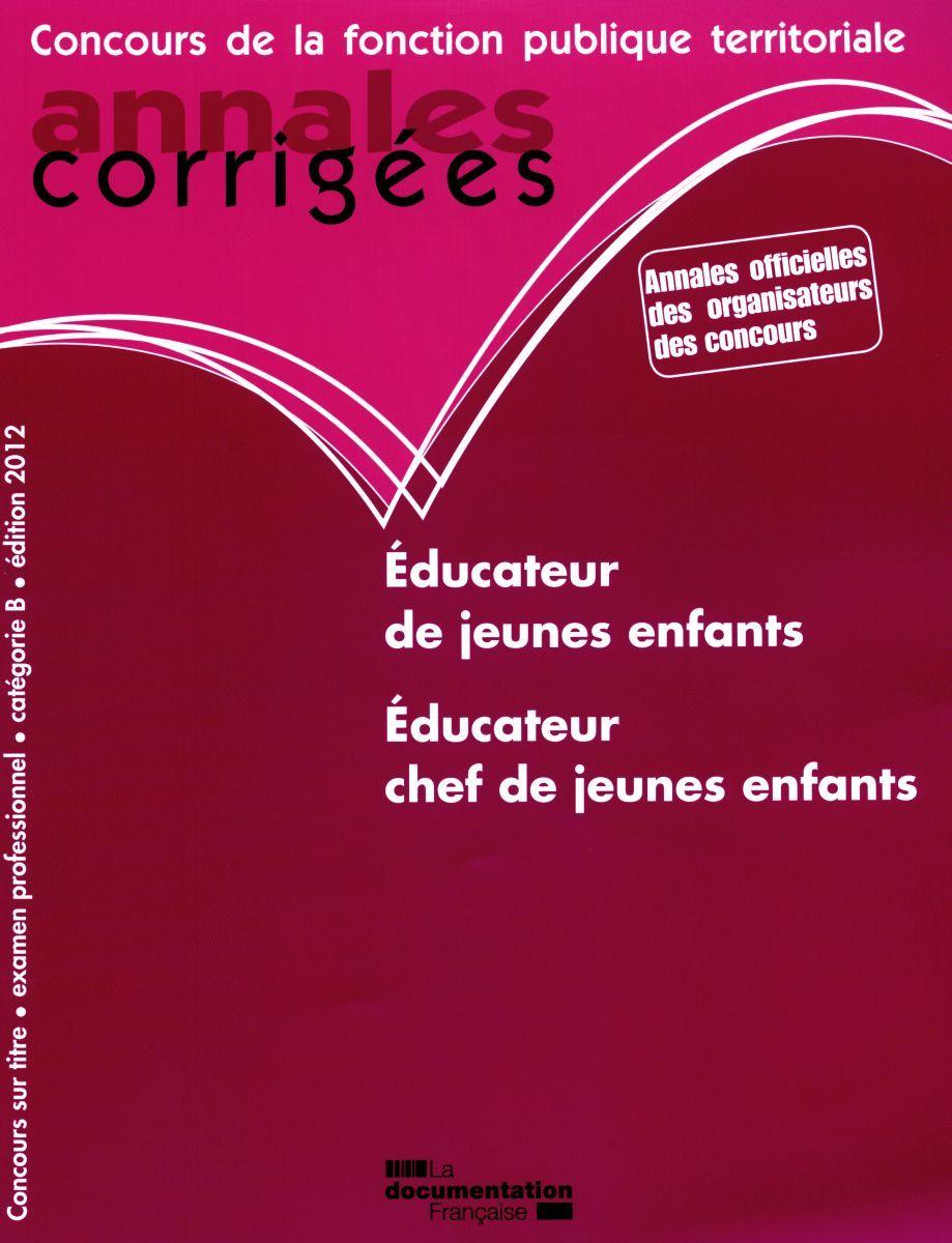 EDUCATEUR DE JEUNES ENFANTS, CONCOURS SUR TITRE AVEC EPREUVES EDUCATEUR CHEF DE JEUNES ENFANTS, EXAM