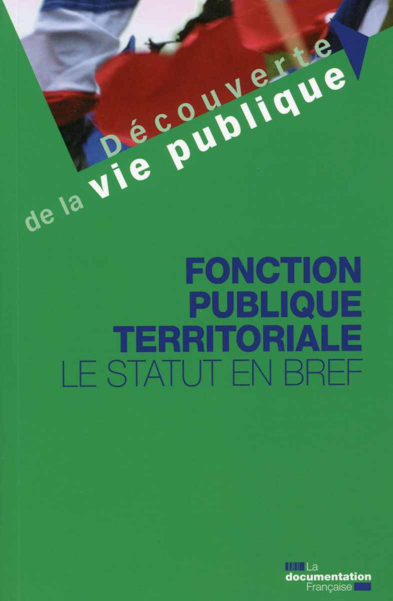 FONCTION PUBLIQUE TERRITORIALE LE STATUT EN BREF