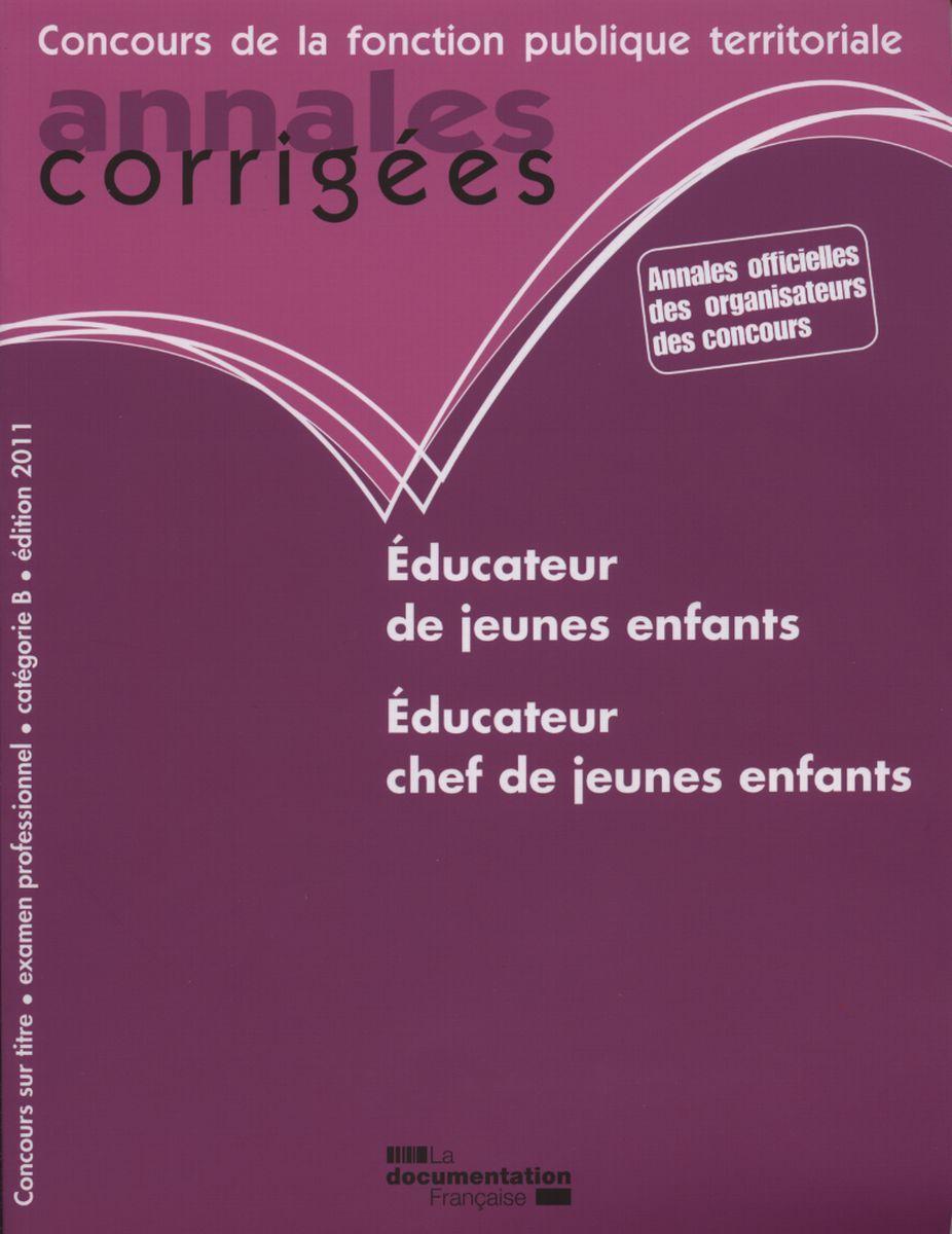 EDUCATEUR DE JEUNES ENFANTS, CONCOURS SUR TITRE EDUCATEUR CHEF DE JEUNES ENFANTS, EXAMEN PROFESSIONN
