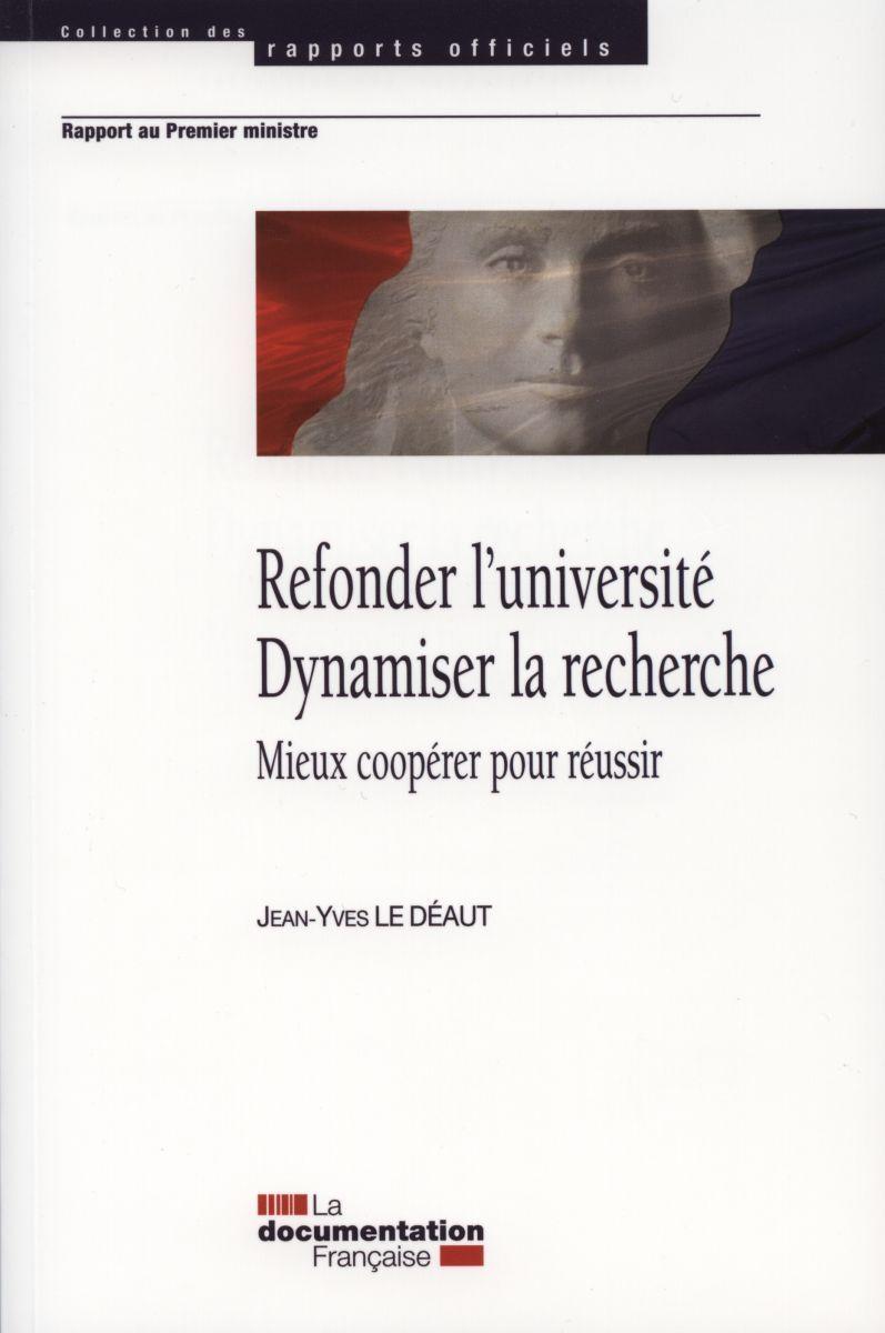 REFONDER L'UNIVERSITE, DYNAMISER LA RECHERCHE MIEUX COOPERER POUR REUSSIR