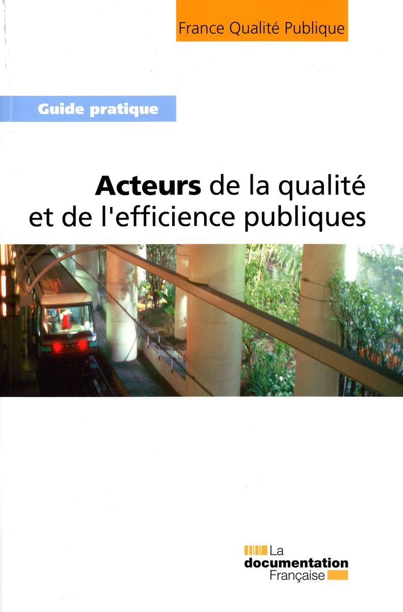ACTEURS DE LA QUALITE ET DE L'EFFICIENCE PUBLIQUE