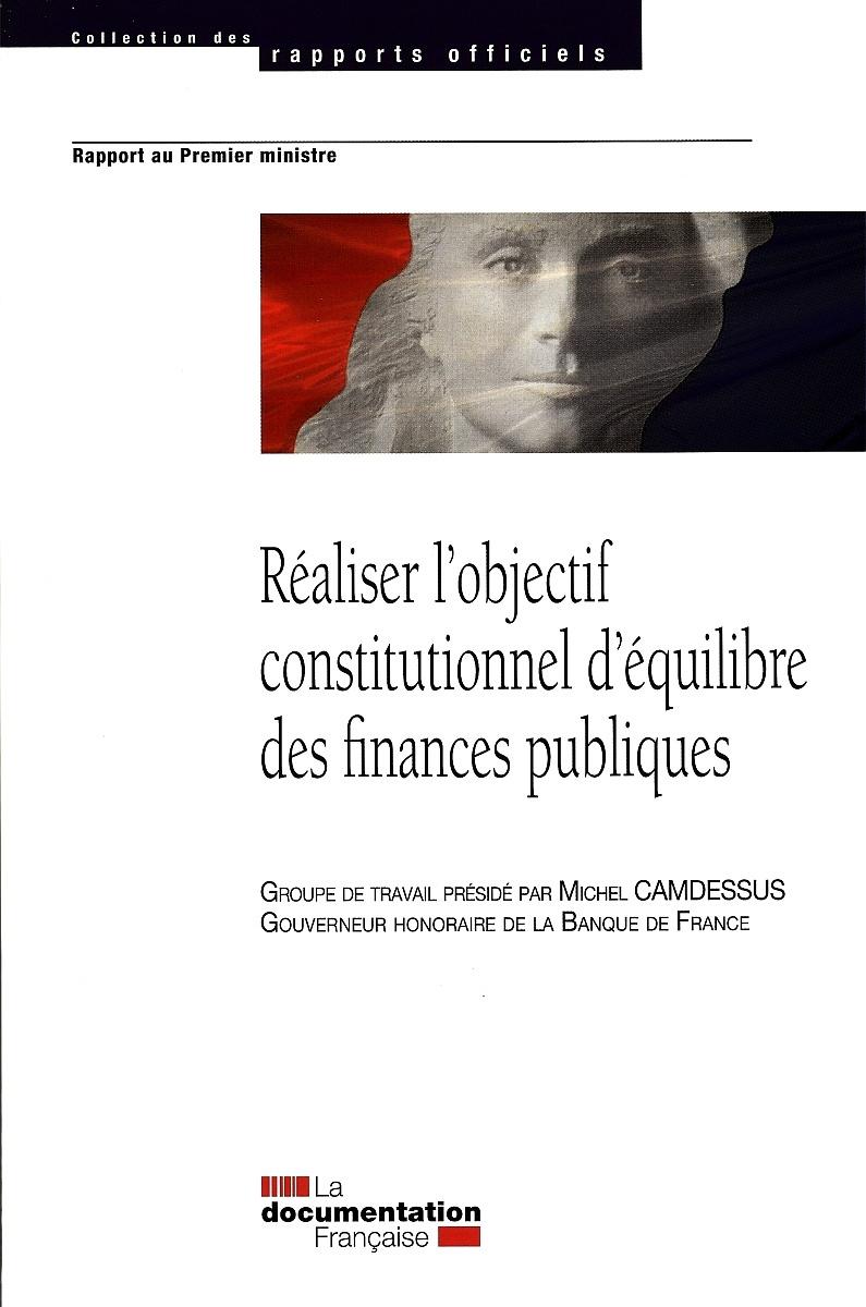 REALISER L'OBJECTIF CONSTITUTIONNEL D'EQUILIBRE DES FINANCES PUBLIQUES RAPPORT AU PREMIER MINISTRE
