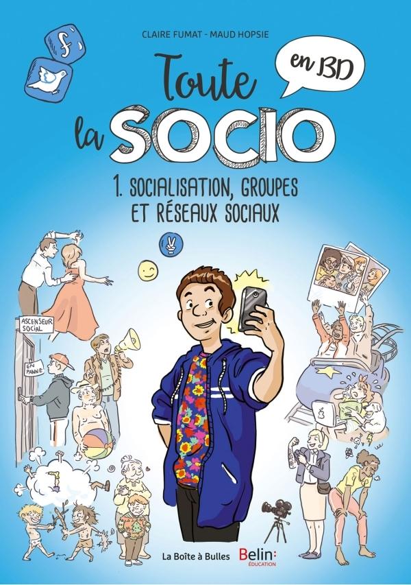 TOUTE LA SOCIO EN BD T1 - SOCIALISATION, GROUPES ET RESEAUX SOCIAUX