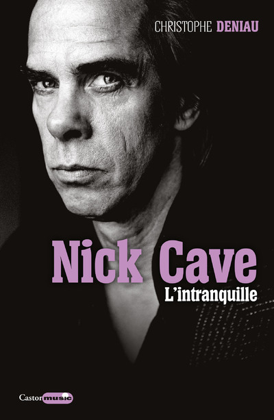NICK CAVE - L'INTRANQUILLE