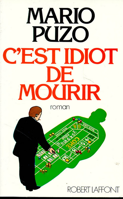 C'EST IDIOT DE MOURIR