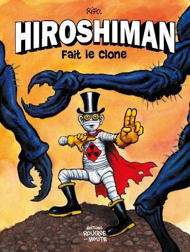 HIROSHIMAN FAIT LE CLONE