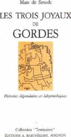 TROIS JOYAUX DE GORDES