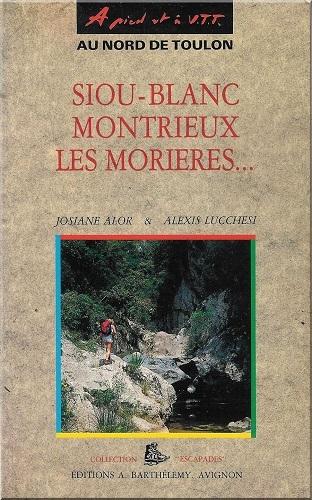 A PIED ET A VTT : SIOU-BLANC, MONTRIEUX, LES MORIERES...