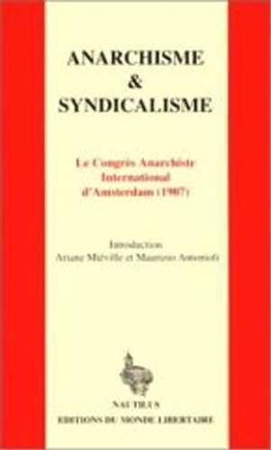 ANARCHISME ET SYNDICALISME : LE CONGRES ANARCHISTE INTERNATIONAL D'AMSTERDAM (1907)