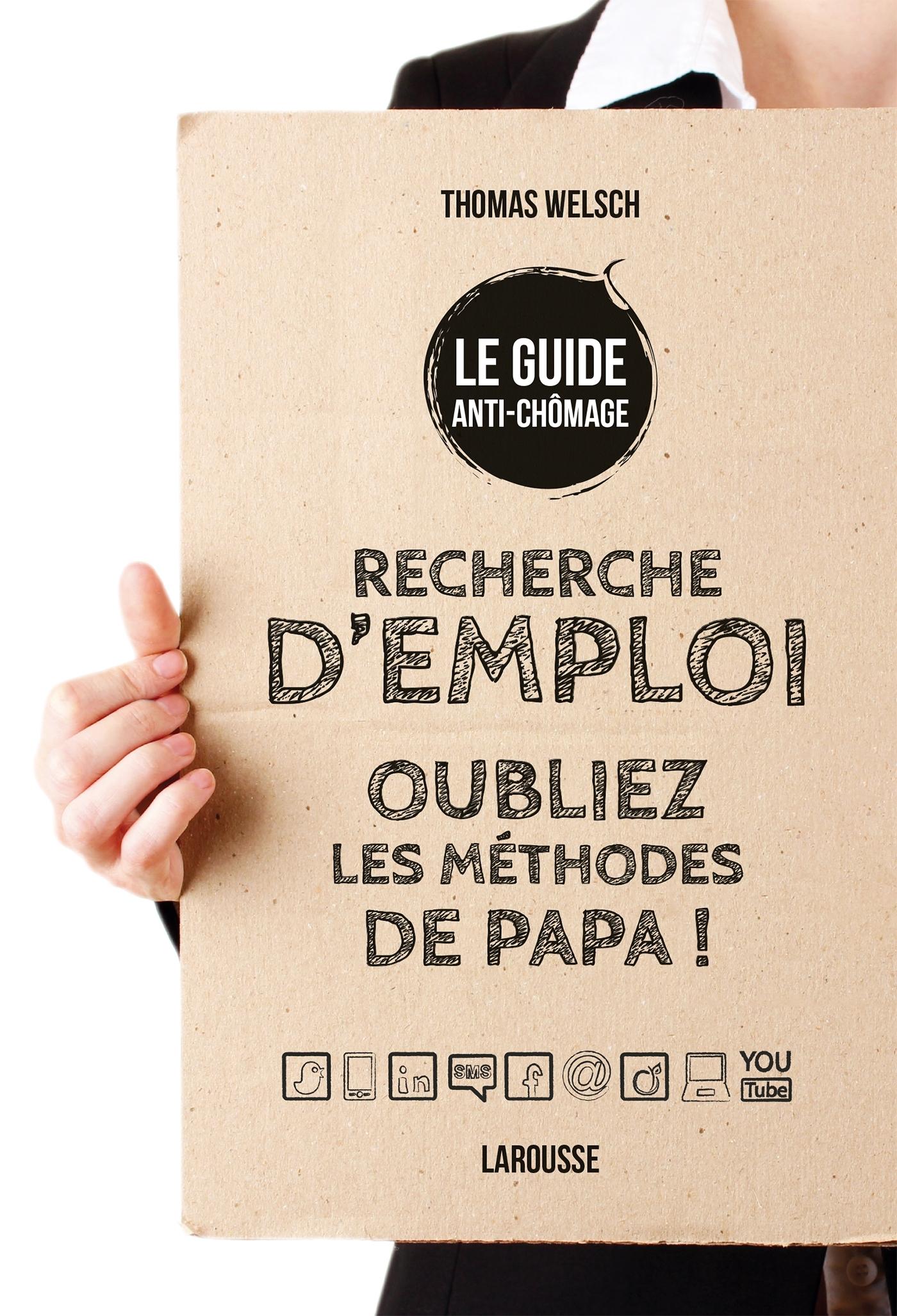 RECHERCHE D'EMPLOI, OUBLIEZ LES METHODES DE PAPA