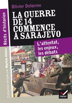 RECITS D'HISTORIEN - LA GUERRE DE 14 COMMENCE A SARAJEVO