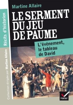 RECITS D'HISTORIEN - LE SERMENT DU JEU DE PAUME