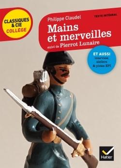 MAINS ET MERVEILLES, SUIVI DE PIERROT LUNAIRE