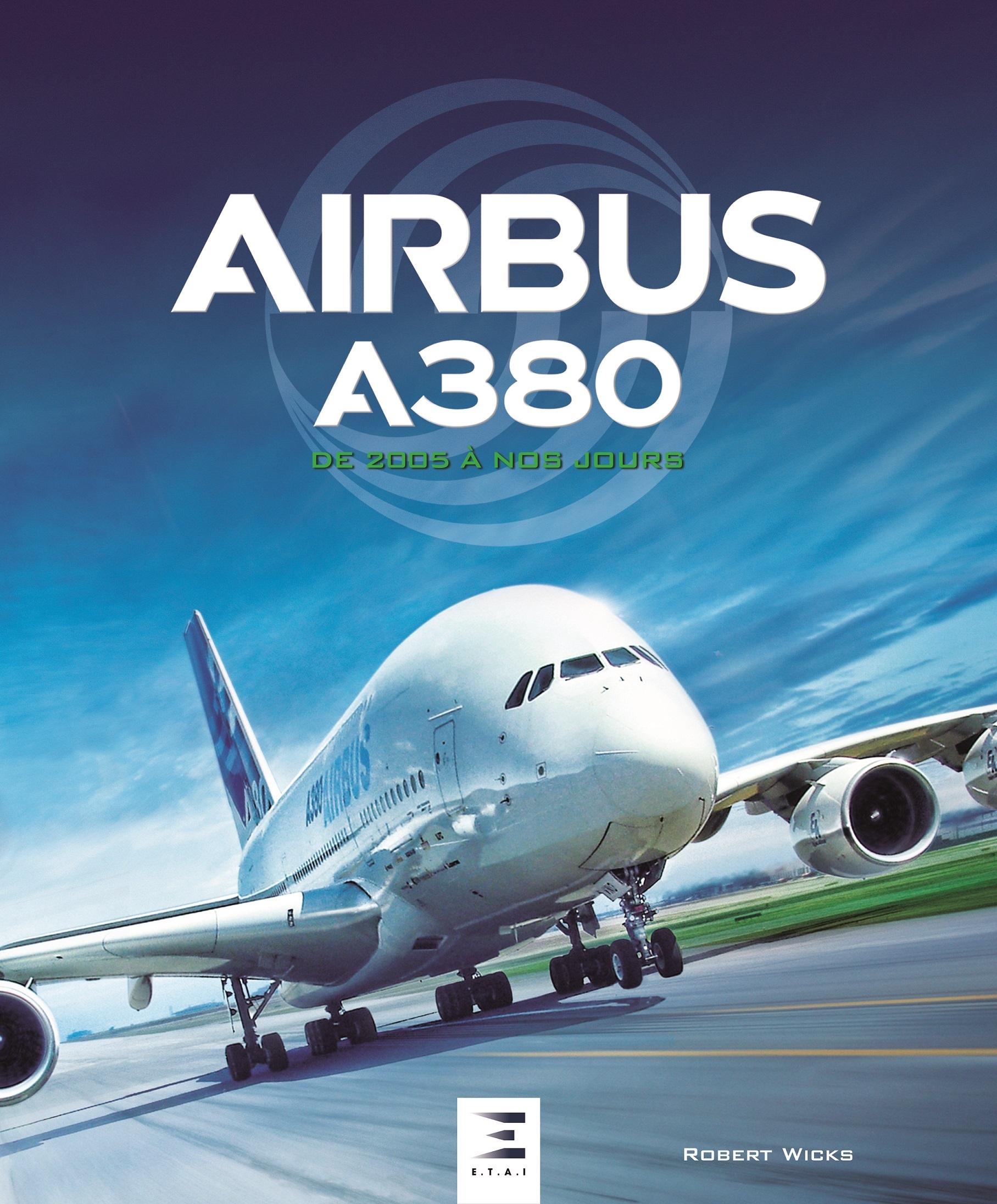 AIRBUS A380 DE 2005 A NOS JOURS