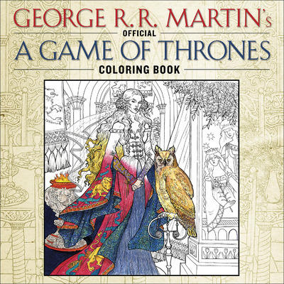 GAME OF THRONES, L'ALBUM DE COLORIAGES OFFICIEL