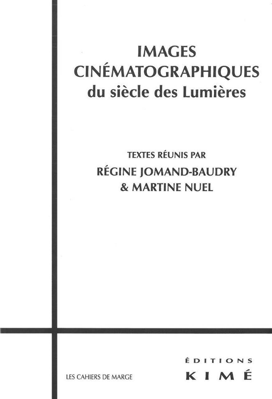 IMAGES CINEMATOGRAPHIQUES DU SIECLE DES LUMIERES