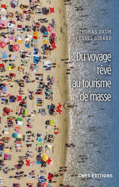 DU VOYAGE REVE AU TOURISME DE MASSE