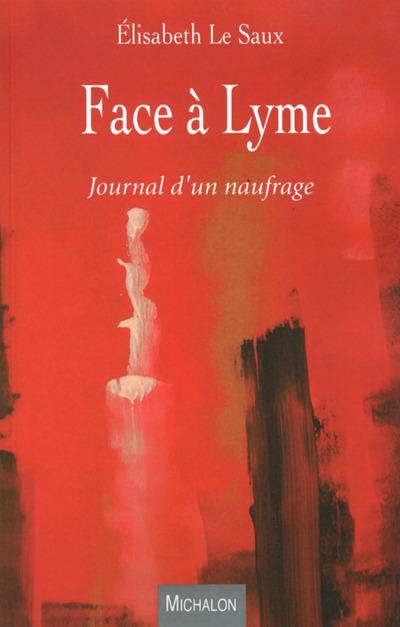 FACE A LYME - JOURNAL D'UN NAUFRAGE