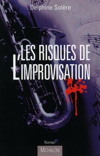 LES RISQUES DE L'IMPROVISATION