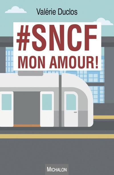 #SNCF MON AMOUR !