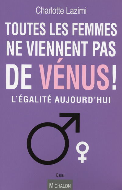 TOUTES LES FEMMES NE VIENNENT PAS DE VENUS !