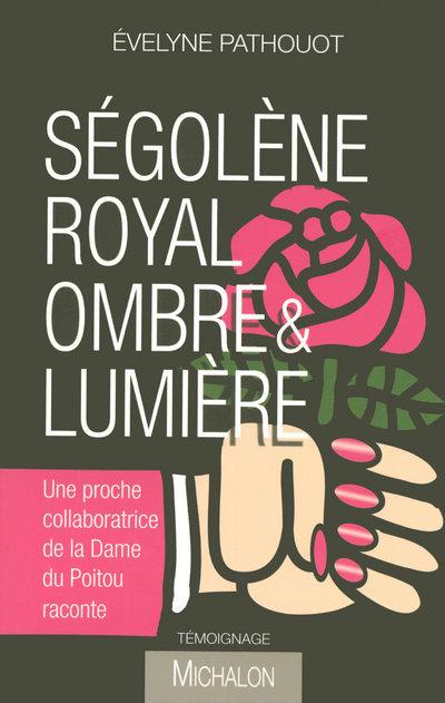 SEGOLENE ROYAL OMBRE & LUMIERE