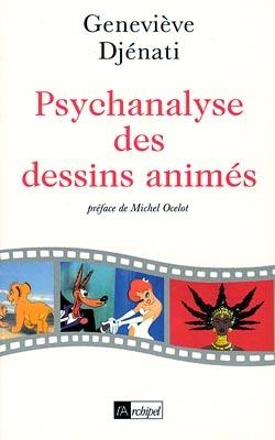 PSYCHANALYSE DES DESSINS ANIMES