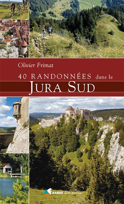 40 RANDONNEES JURA SUD