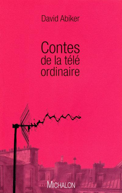 CONTES DE LA TELE ORDINAIRE