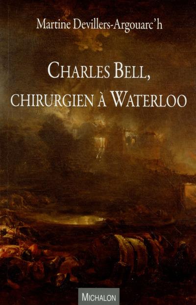 CHARLES BELL, CHIRURGIEN A WATERLOO