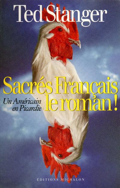 SACRES FRANCAIS LE ROMAN!