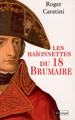 LES BAIONNETTES DU 18 BRUMAIRE