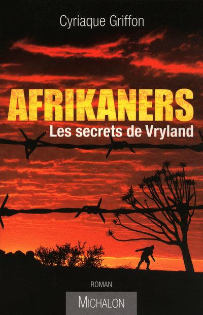 AFRIKANERS, SECRETS DE VRYLAND
