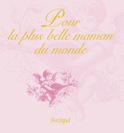 POUR LA PLUS BELLE MAMAN DU MONDE
