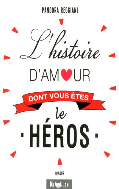 L'HISTOIRE D'AMOUR DONT VOUS ETES LE HEROS