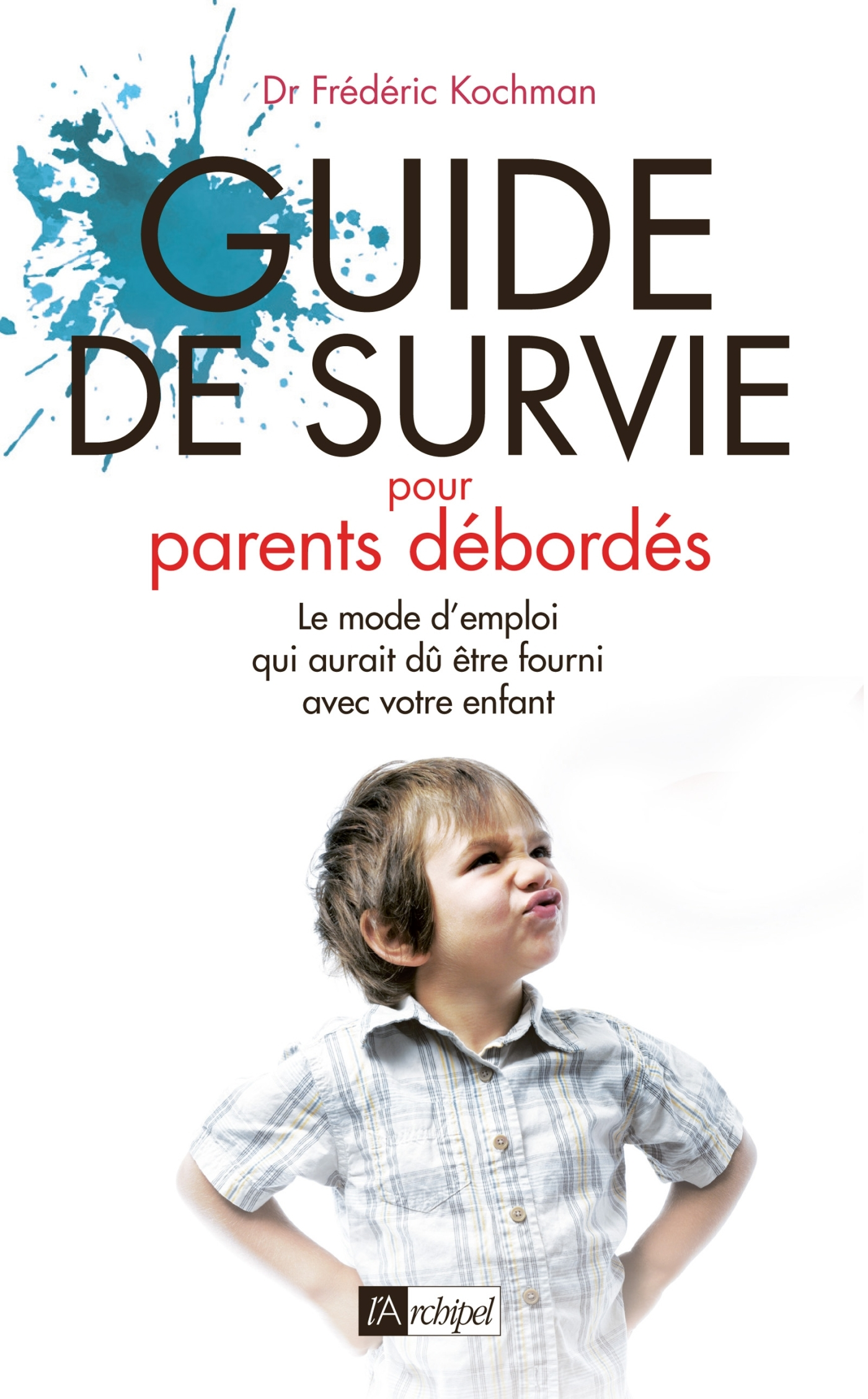 GUIDE DE SURVIE POUR PARENTS DEBORDES
