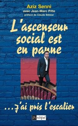 L'ASCENSEUR SOCIAL EST EN PANNE... J'AI PRIS L'ESCALIER