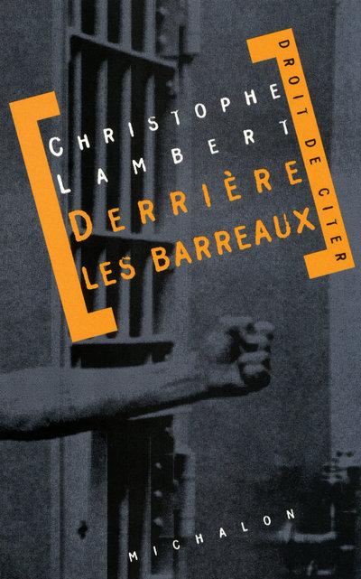DERRIERE LES BARREAUX