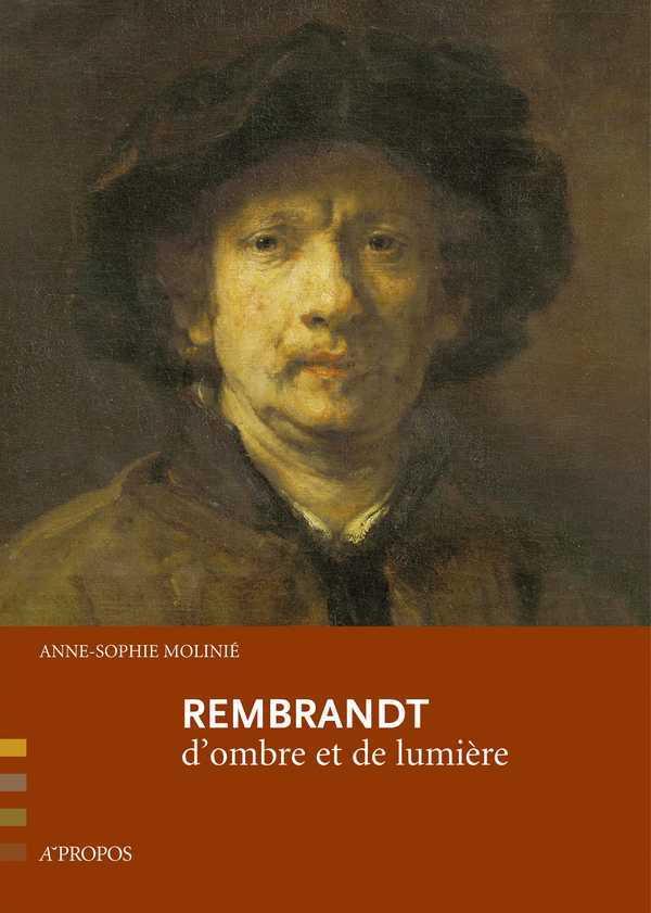 REMBRANDT, D OMBRE ET DE LUMIERE