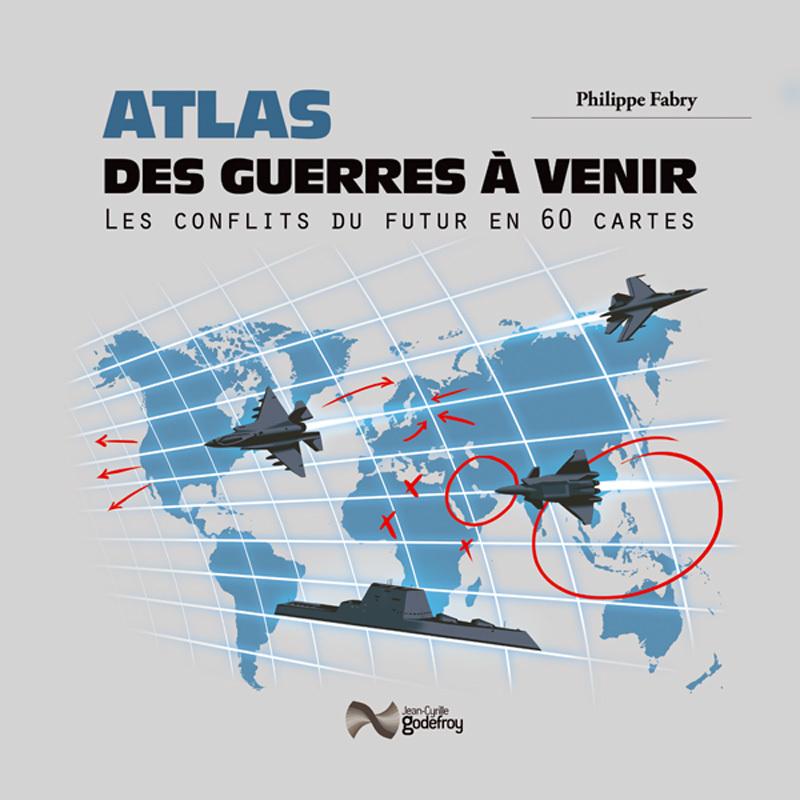 ATLAS DES GUERRES A VENIR