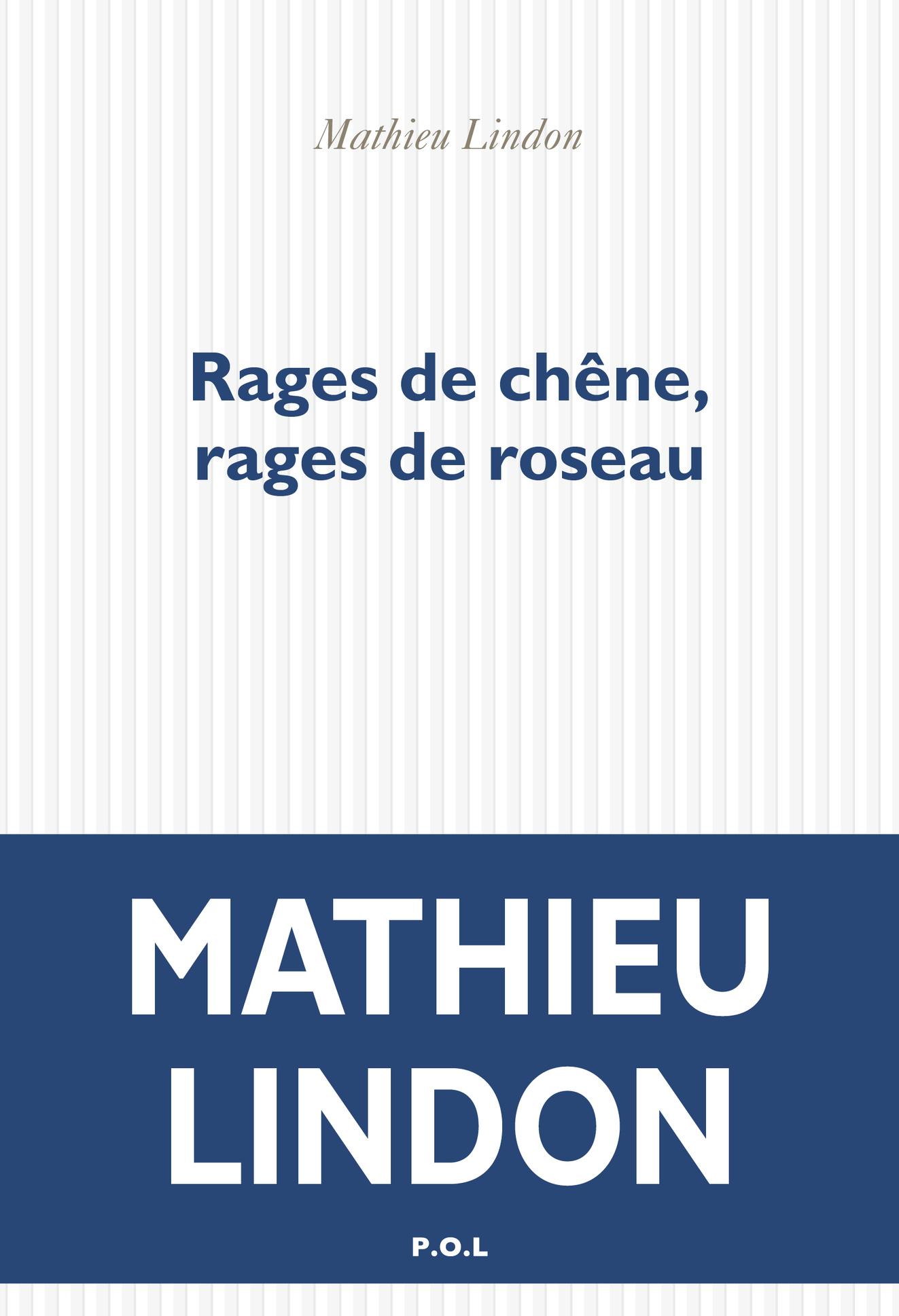 RAGES DE CHENE, RAGES DE ROSEAU